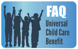 Universal Child Care Benefit FAQ